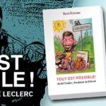 Tout est possible! Biographie d'André Leclerc